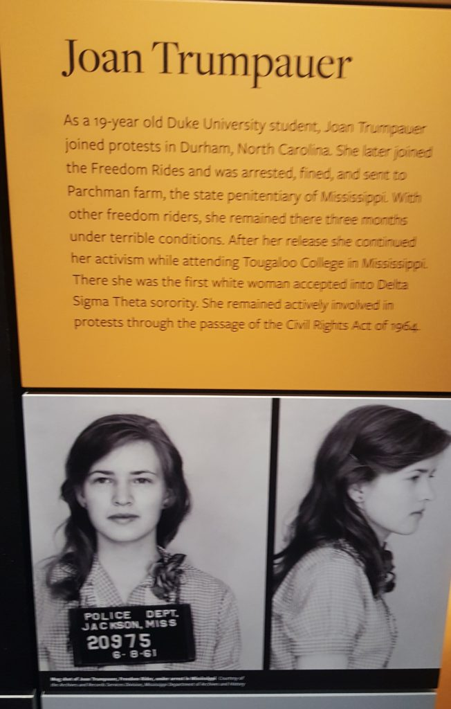 No stone is left unturned. White contributions to the struggle for civil rights are included in the museum's exhibits. Here is Joan Trumpauer Mulholland, an American civil rights activist and a Freedom Rider.